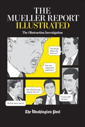 Mueller Report Illustrated : The Obstruction Investigation -