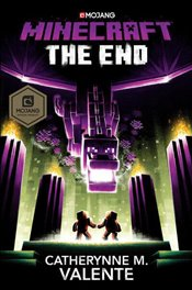 Minecraft the End : An Official Minecraft Novel - Valente, Catherynne M.