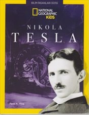 Nikola Tesla : National Geographic Kids - Ateş, Alper K.