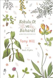 Kokulu Ot ve Baharat Ansiklopedisi - Hill, Tony