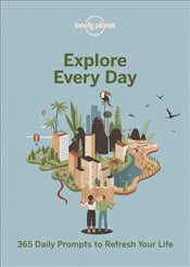 Explore Every Day : 365 Daily Prompts to Refresh Your Life  - Leviton, Alex