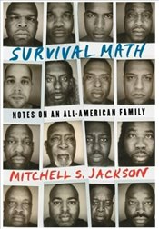 Survival Math : Notes on an All-American Family - Jackson, Mitchell S.