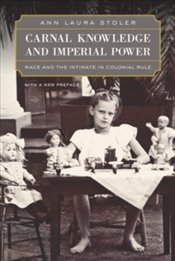 Carnal Knowledge And Imperial Power - Stoler, Ann Laura