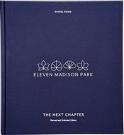 Eleven Madison Park : The Next Chapter, Revised and Unlimited Edition  - Humm, Daniel