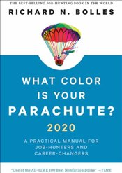 What Color Is Your Parachute?  2020 : A Practical Manual For Job Hunters and Career Changers - Bolles, Richard N.