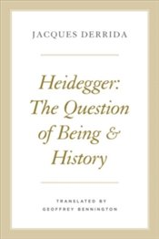 Heidegger : The Question Of Being And History - Derrida, Jacques