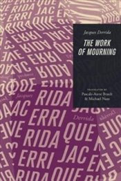 Work Of Mourning - Derrida, Jacques