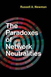 Paradoxes of Network Neutralities  - Newman, Russell A.