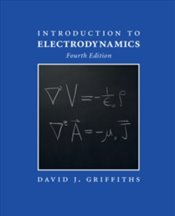 Introduction To Electrodynamics 4E - Griffiths, David J.