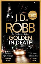Golden in Death : In Death Novels - Robb, J. D.