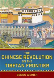 Chinese Revolution On The Tibetan Frontier   - Weiner, Benno
