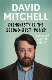 Dishonesty Is The Second Best Policy - Mitchell, David