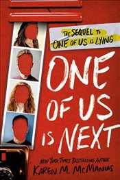 One of Us Is Next : The Sequel To One of Us Is Lying - McManus, Karen M