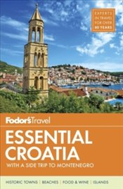 Fodors Essential Croatia : With A Side Trip To Montenegro -