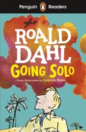 Penguin Readers Level 4 : Going Solo - Dahl, Roald