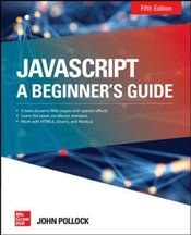 Javascript A Beginners Guide : Fifth Edition - POLLOCK, JOHN