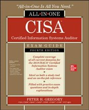 CISA Certified Information Systems Auditor All-In-One Exam Guide : Fourth Edition - Gregory, Peter