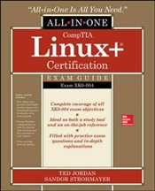 Comptia Linux+ Certification All-in-One Exam Guide : Exam XK0-004 - Jordan, Ted