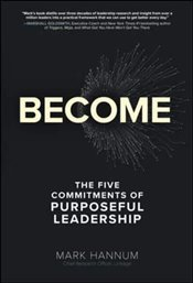 Become : The 5 Commitments of Purposeful Leadership - Hannum, Mark