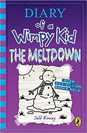 Diary of a Wimpy Kid : The Meltdown : Book 13 - Kinney, Jeff