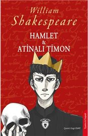 Hamlet ve Atinalı Timon - Shakespeare, William
