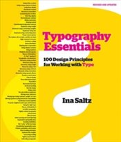 Typography Essentials Revised And Updated : 100 Design Principles For Working With Type - Saltz, Ina