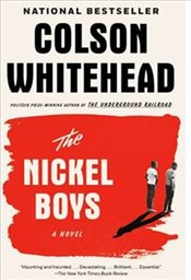 Nickel Boys : The New Novel from the Pulitzer Prize-Winning Author of The Underground Railroad - Whitehead, Colson