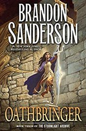 Oathbringer : Book Three Of The Stormlight Archive - Sanderson, Brandon