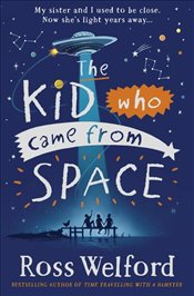 Kid Who Came from Space - Welford, Ross