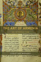 Art Of Armenia : An Introduction - Maranci, Christina