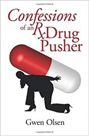 Confessions Of An Rx Drug Pusher - Olsen, Grew