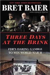 Three Days At The Brink : FDRs Daring Gamble To Win World War II - Whitney, Catherine