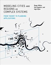 Modeling Cities And Regions As Complex Systems : From Theory To Planning Applications - White, Roger