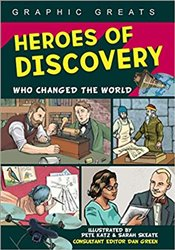 Heroes Of Discovery : Who Changed The World (Graphic Greats) - Katz, Pete