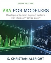 VBA For Modelers : Developing Decision Support Systems With Microsoft Office Excel - Albright, Christian S.
