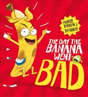 Day the Banana Went Bad - Robinson, Michelle