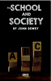 School and Society - Dewey, John