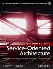 Service-Oriented Architecture : Analysis And Design For Services And Microservices - Erl, Thomas