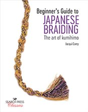 Beginner's Guide to Japanese Braiding - Carey, Jacqui