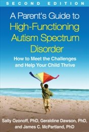 Parents Guide To High-Functioning Autism Spectrum Disorder - Ozonoff, Sally
