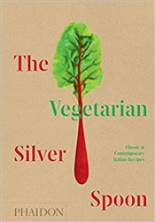 Vegetarian Silver Spoon : Classic And Contemporary Italian Recipes - Silver Spoon Kitchen