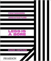 Postmodern Architecture: Less Is A Bore - Hopkins, Owen