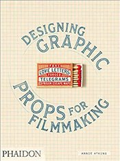 Fake Love Letters, Forged Telegrams, And Prison Escape Maps: Designing Graphic Props For Filmmaking - Atkins, Annie