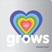 My Heart Grows : M Books: See + Read - Arndt, Michael