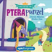Pterapunzel : Once Before Time Book 3 - Webster, Christy