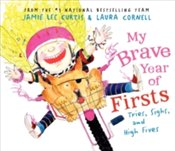 My Brave Year Of Firsts : Tries, Sighs, And High Fives - Curtis, Jamie Lee
