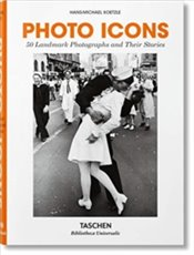 Photo Icons : 50 Landmark Photographs and Their Stories - Koetzle, Hans-Michael