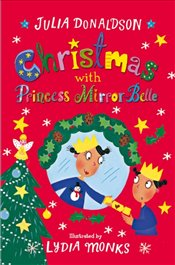 Christmas With Princess Mirror-Belle - Donaldson, Julia