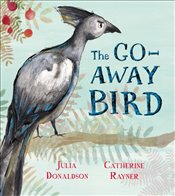 Go-Away Bird - Donaldson, Julia