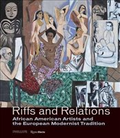 Riffs and Relations : African American Artists and the European Modernist Tradition - Childs, Adrienne L.